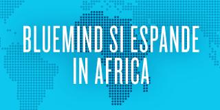 BlueMind si Espande in Africa